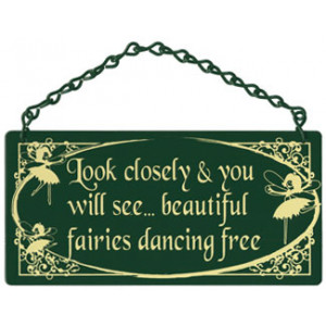 Look Closely Beautiful Fairies Dancing Free Home & Garden Sign