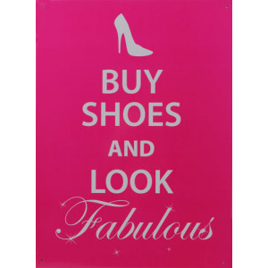 Buy Shoes And Look Fabulous Retro Tin Sign