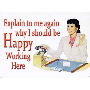 Happy Working Here Retro Tin Sign