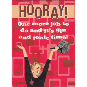 Hooray One More Job To Do And It's Gin And Tonic Time! Retro Fridge Magnet