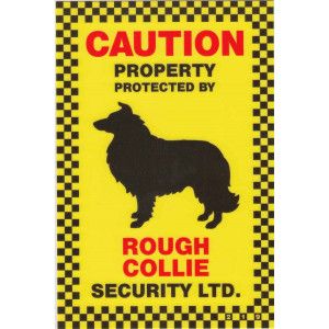 Caution Property Protected By Rough Collie Security Sign