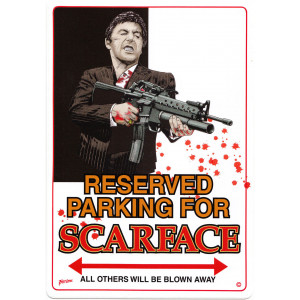 Reserved Parking For Scarface Parking Sign
