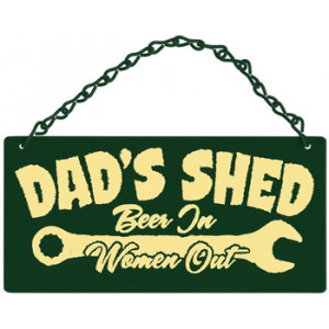 Dads Shed Beer Women Home & Garden Sign
