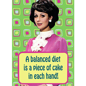 A Balanced Diet is a Piece of Cake in Each Hand! Retro Fridge Magnet