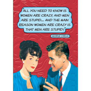 All You Need To Know Is Women Are Crazy And Men Are Stupid!  Retro Card