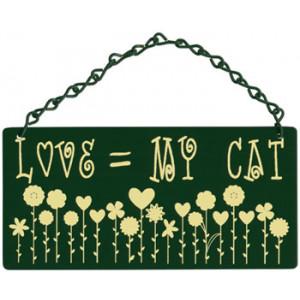 Love = My Cat Home & Garden Sign