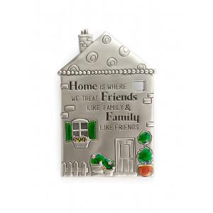 Home is Where We Treat Friends Like Family Pewter Fridge Magnet
