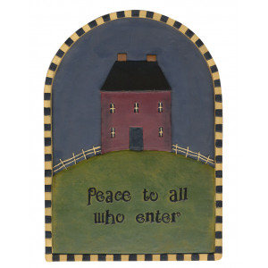 Peace To All Who Enter Primitive House on Hill Resin Plaque