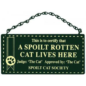 A Spoilt Rotten Cat Lives Here Home & Garden Sign