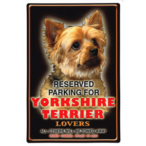 Reserved Parking for Yorkshire Terrier Lovers Parking Sign