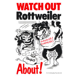 Watch Out Rottweiler About! Dog Sign