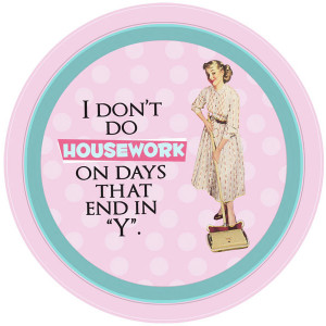 "I Don't Do Housework With Days That End in ""Y"" Retro Tin Tray"