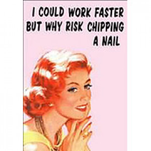 I Could Work Faster But Why Risk Chipping A Nail Retro Greeting Card