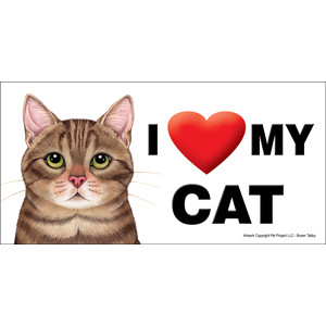 I Love My Cat Fridge Office Fun Magnet Brown Tabby