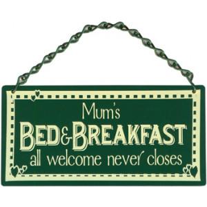 Mums Bed & Breakfast Home & Garden Sign