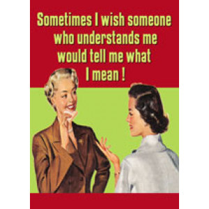 Sometimes I Wish Someone Who Understands Me Would Tell Me What I Mean Retro Card