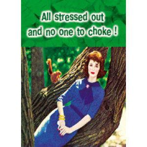 All Stressed Out And No One To Choke Retro Greeting Card