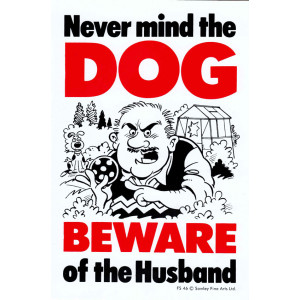 Never Mind The Dog Beware of The Husband Sign