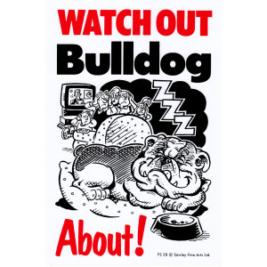 Watch Out Bulldog About Dog Sign