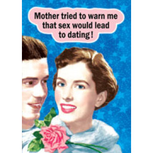 Mother Tried To Warn Me That Sex Would Lead To Dating Retro Card