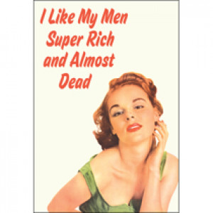 I Like My Men Super Rich And Almost Dead Retro Greeting Card