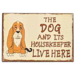 The Dog and Its Housekeeper Live Here Rustic Tin Sign