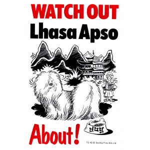 Watch Out Lhasa Apso About Dog Sign