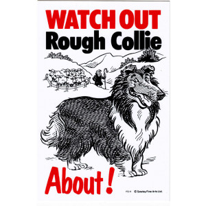 Watch Out Rough Collie About Dog Sign