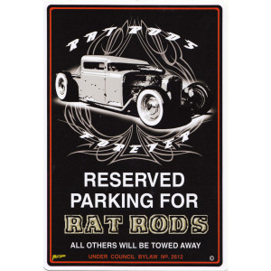 Reserved Parking For Rat Rods Parking Sign