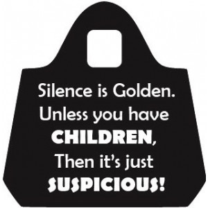 Silence is Golden Unless You Have Children Eco Shopping Bag