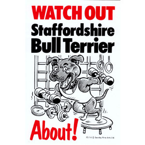 Watch Out Staffordshire Bull Terrier About Dog Sign