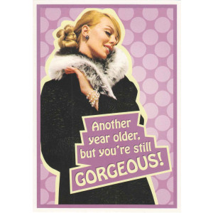 Another Year Older But You're Still Gorgeous Retro Greeting Card