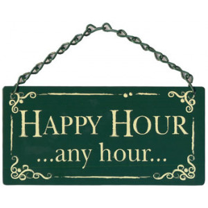 Happy Hour Any Hour Home & Garden Sign