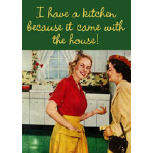 I Have A Kitchen Because It Came With The House Retro Greeting Card