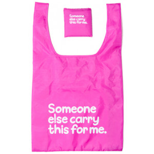 Someone Else Carry This For Me Fold Up Shopping Bag