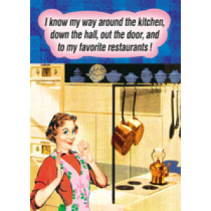 I Know My Way Around The Kitchen Out the Door To My Favorite Restaurants Retro Card