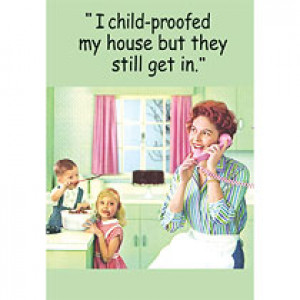 I Child-Proofed My House But They Still Get In Retro Greeting Card