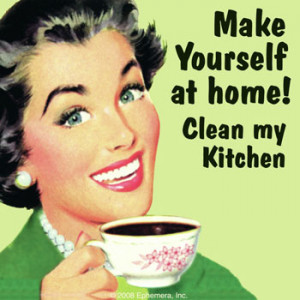 Make Yourself At Home Clean My Kitchen Retro Drink Coaster