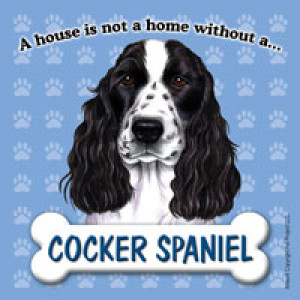 Cocker Spaniel A House is Not A Home Without..... Dog Magnet