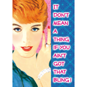 It Don't Mean A Thing If You Ain't Got That Bling Retro Greeting Card