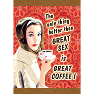 The Only Thing Better Than Great Sex is Great Coffee Retro Greeting Card