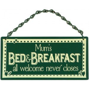 Mums Bed & Breakfast Home & Garden Sign