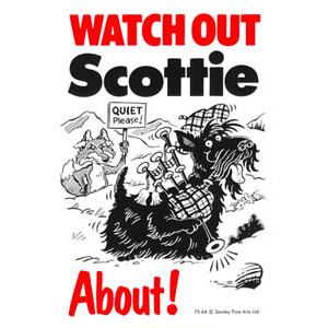 Watch Out Scottie About Dog Sign