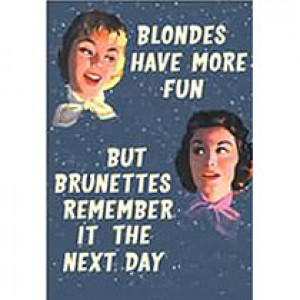 Blondes Have More Fun But Brunettes Remember It The Next Day Retro Card