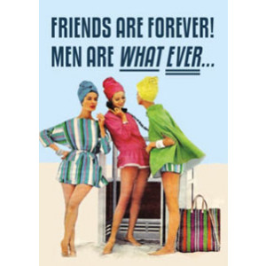 Friends Are Forever Men Are What Ever Retro Fridge Magnet