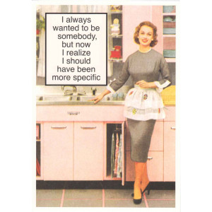 I always Wanted to be Somebody Retro Greeting Card