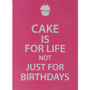 Cake is For Life Not Just For Birthdays Retro Tin Sign