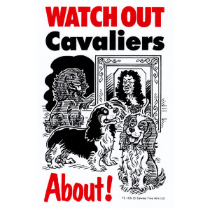 Watch Out Cavaliers No.2 About Dog Sign