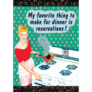 My Favorite Thing To Make For Dinner is Reservations Retro Card