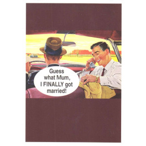 Guess What Mum I Finally Got Married Retro Greeting Card